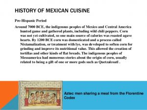 A Brief Intro & History of Mexican cuisine