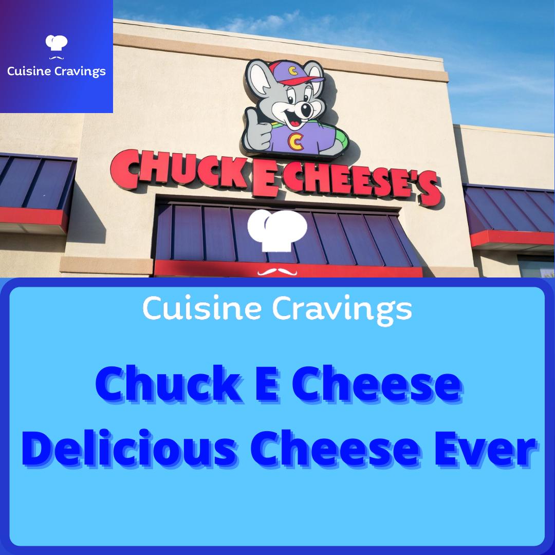 Chuck E Cheese | Delicious Ever