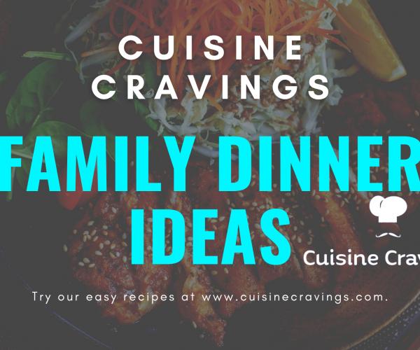 Family Dinner Ideas & Recipes with Special Family Recipes