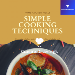 Simple Cooking Techniques while Cooking