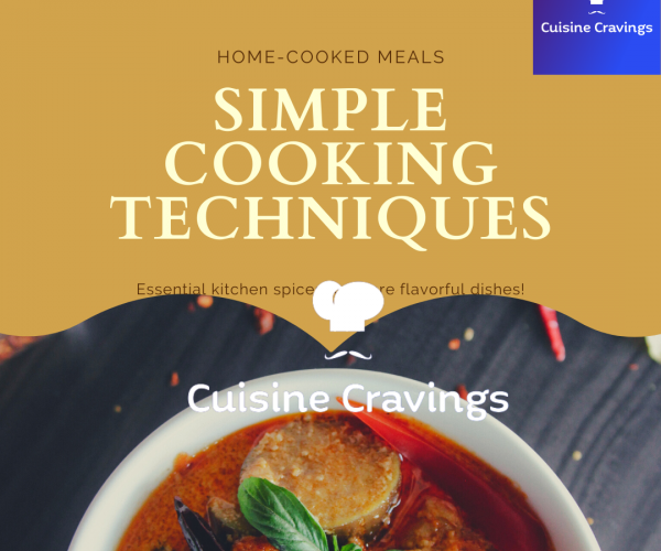 Simple Cooking Techniques You Must Know While Cooking Food
