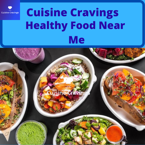 Top 5 Best Places of Food Near Me Healthy Diet