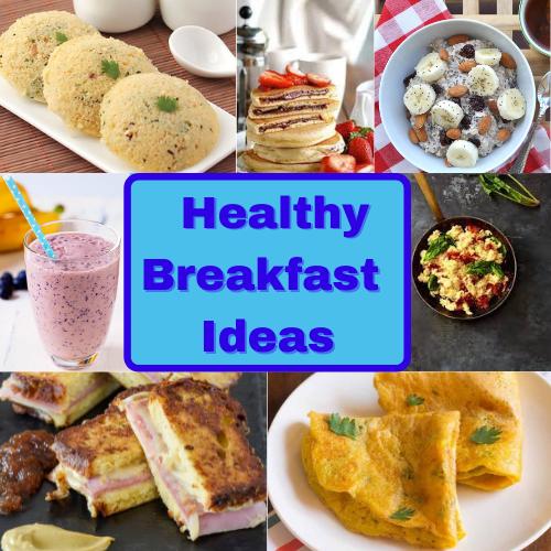 Quick & healthy Breakfast Ideas