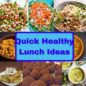 Quick & Easy Healthy Lunch Ideas